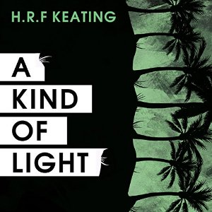 A Kind Of Light by H.R.F. Keating